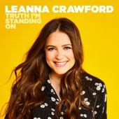 Leanna Crawford - Truth I'm Standing On