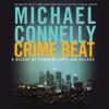 Michael Connelly - Crime Beat (Abridged)  artwork
