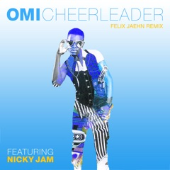 Cheerleader (feat. Nicky Jam) [Felix Jaehn Remix] - Single