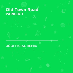 Parker-T - Old Town Road (Billy Ray Cyrus & Lil Nas X)