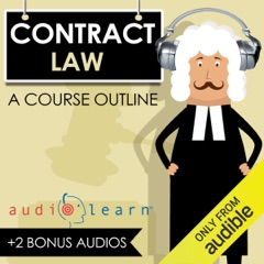 Contracts Law AudioLearn - A Course Outline (Unabridged)