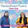 Hansadhwani Fusion Swan Song Single