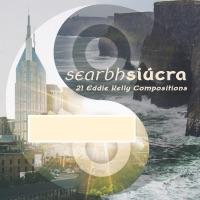 Searbh Siúcra (21 Eddie Kelly Compositions) by Éilís Crean & John Doyle on Apple Music