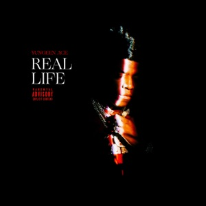 Yungeen Ace - Real Life