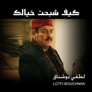 Lutfi Bushanak - Kif Chbaht Khyelik