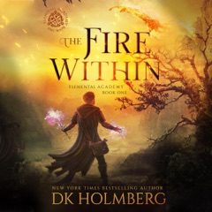 The Fire Within: Elemental Academy, Book 1 (Unabridged)