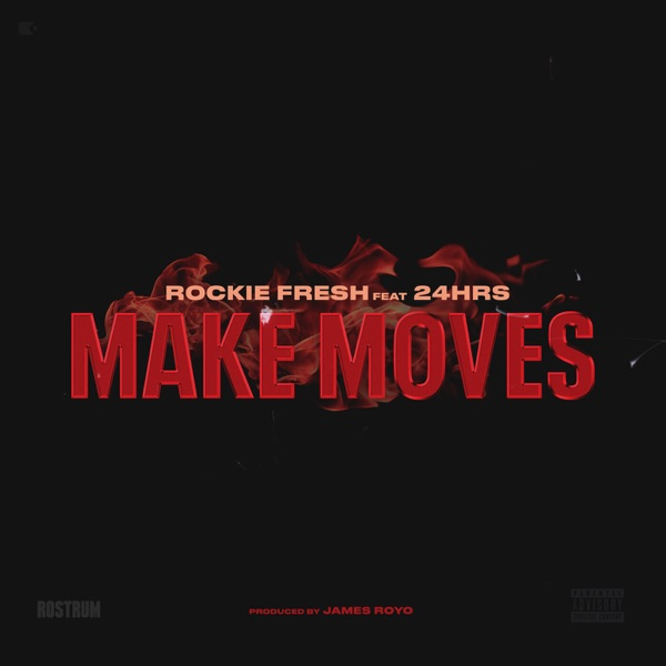Make Moves (feat. 24hrs) - Single