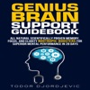 Genius Brain Support Guidebook : All Natural Scientifically Proven Memory, Focus, and Clarity Nootropic-Boosters for Superior Mental Performance in 28 Days (Unabridged)