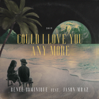 Could I Love You Any More (feat. Jason Mraz)