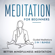 Better Mindfulness Meditation - Meditation for Beginners: Guided Meditations 2 in 1 Bundle: Guided Mindfulness Meditation for Beginners. Discover How to Own Your Morning, Reduce Stress, Sleep Better, and Create Happiness. (Original Recording)
