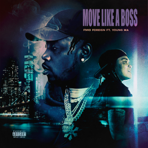 Fivio Foreign - Move Like a Boss feat. Young M.A