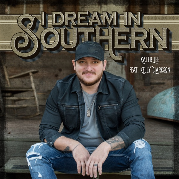 I Dream in Southern (feat. Kelly Clarkson) - Single