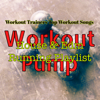 Workout Pump – Workout Trainers Top Workout Songs, House & Edm Running Playlist - Various Artists