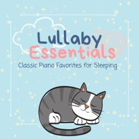 Piano Cats - Lullaby Essentials - Classic Piano Favorites for Sleeping artwork