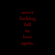 Never F*****g Fall in Love Again - X Lovers