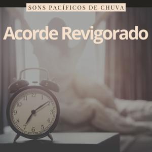 Martim Rodrigo Vida - Acorde Revigorado - 18 Canções para Dormir, Sons Pacíficos de Chuva