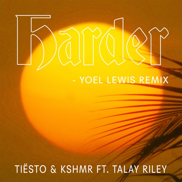 Harder (feat. Talay Riley) [Yoel Lewis Remix] - Single