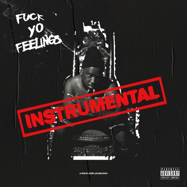 F**k Yo Feelings (Instrumentals)