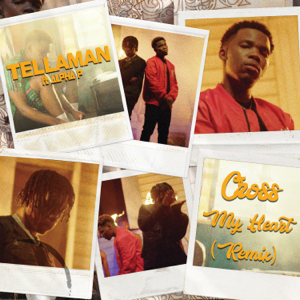 Tellaman - Cross My Heart feat. Alpha P [Remix]