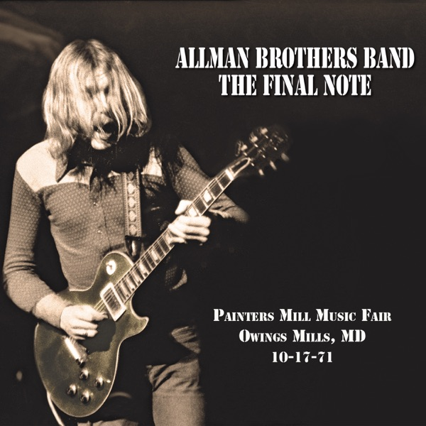 The Allman Brothers Band - The Final Note (Live at Painters Mill Music Fair - 10-17-71)