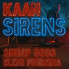 Kaan, Snoop Dogg & Eleni Foureira - Sirens (Radio Edit)  artwork