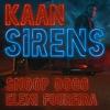 Kaan, Snoop Dogg & Eleni Foureira - Sirens (Radio Edit) Grafik
