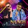 Naach Nachaniya