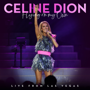 Flying On My Own (Live from Las Vegas) - Céline Dion