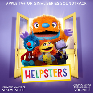 Helpsters - Helpsters, Vol. 2 (Apple TV+ Original Series Soundtrack)