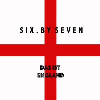 Das Ist England - Six By Seven