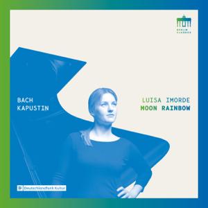 Luisa Imorde - Bach & Kapustin: Moon Rainbow