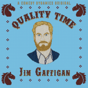 Quality Time - Jim Gaffigan - Jim Gaffigan