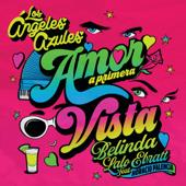 Amor A Primera Vista (feat. Horacio Palencia) - Los �ngeles Azules, Belinda & Lalo Ebratt