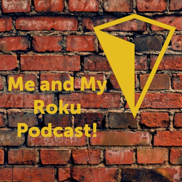 Me and My Roku! | Listen Free on Castbox