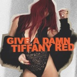 Tiffany Red - Give a Damn
