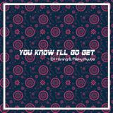 Download lagu DJ Haning & Rizky Ayuba - You Know I'll Go Get