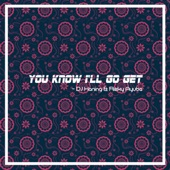 DJ Haning - You Know I'll Go Get