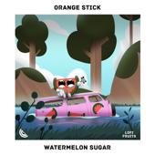 Watermelon Sugar - Orange Stick, Koosen & FETS
