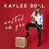 Wasted On You - Single