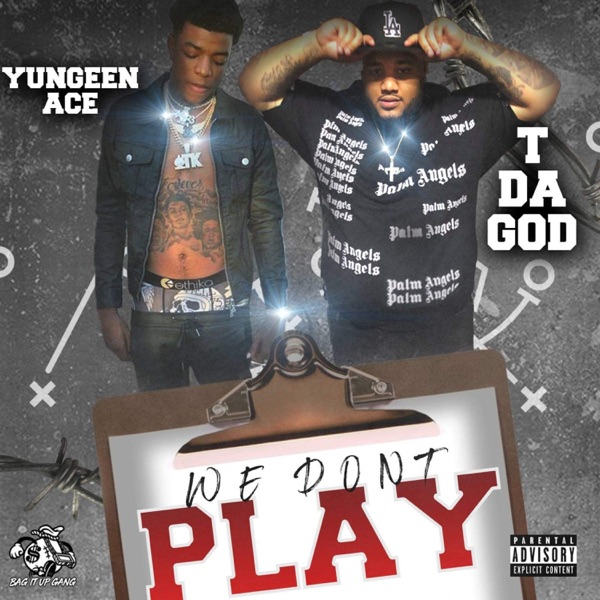 We Don't Play (feat. Yungeen Ace) - Single