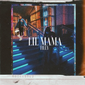 Tilly - Lil Mama