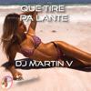DJ Martin V - Que Tire Pa Lante artwork