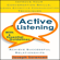 Joseph Sorensen - Active Listening: Improve Your Conversation Skills, Learn Effective Comunication Techniques: Achieve Successful Relationships: With 6 Essential Guidelines (Unabridged)