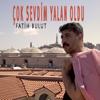 Fatih Bulut - Çok Sevdim Yalan Oldu artwork