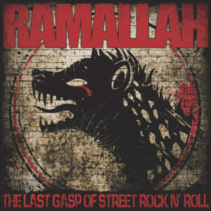 Ramallah - The Last Gasp of Street Rock 'N' Roll