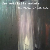 The Ashfields Estate - The Flower of All Good