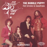 The Bubble Puppy - Hot Smoke & Sasafrass