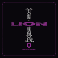 Lion - Beautiful、Ugly & Me