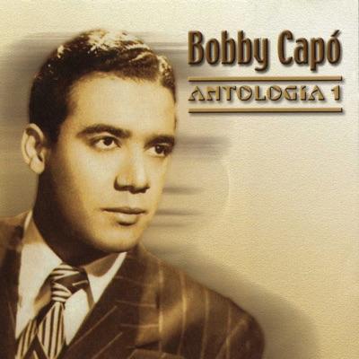 Antología Vol. 1 - Bobby Capó