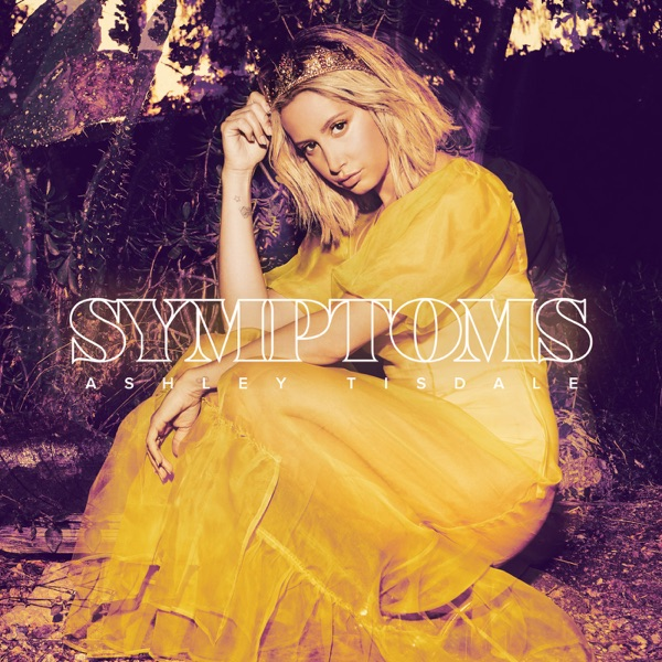 Ashley Tisdale - Symptoms album wiki, reviews